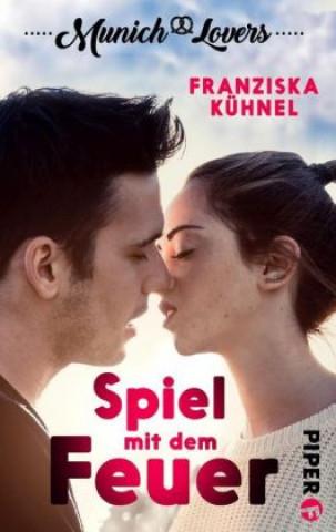 Munich Lovers - Spiel mit dem Feuer