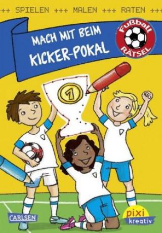 Pixi kreativ  Nr. 108: VE 5 Mach mit beim Kickerpokal: Spielen, malen, raten wie die Weltmeister!