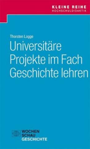 Universitäre Projekte im Fach Geschichte lehren