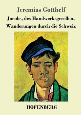 Jacobs, Des Handwerksgesellen, Wanderungen Durch Die Schweiz
