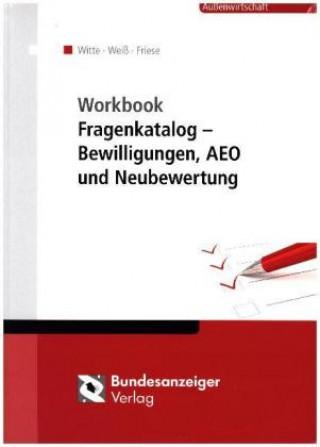 Workbook Fragenkatalog - Bewilligungen, AEO und Neubewertung