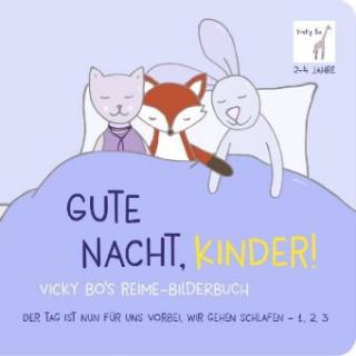 Bo, V: Gute Nacht, Kinder! Vicky Bos Reime-Bilderbuch