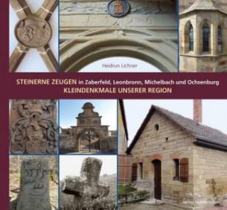 Steinerne Zeugen in Zaberfeld, Leonbronn, Michelbach und Ochsenburg