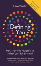 Defining You: Discover Telling Insights Into Your Behavior, Motives and Results to Unlock Your Full Potential