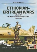 Ethiopian-Eritrean Wars. Volume 1: Eritrean War of Independence, 1961-1988