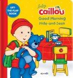 Baby Caillou: Morning Routine Hide and Seek: A Lift the Flap Book