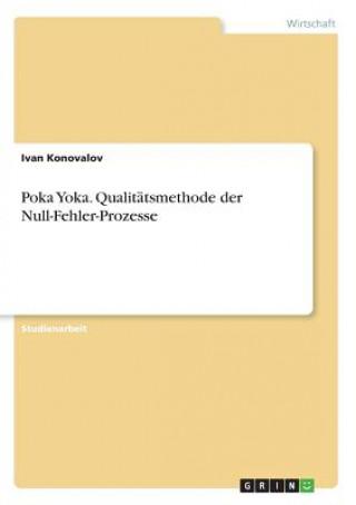 Poka Yoka. Qualitätsmethode der Null-Fehler-Prozesse