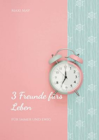 3 Freunde F rs Leben