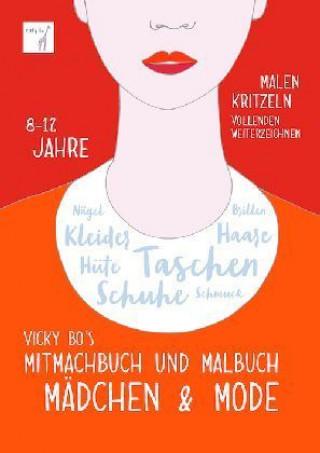 Vicky Bos Mitmachbuch und Malbuch - Mädchen & Mode