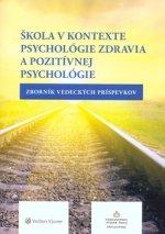 Škola v kontexte psychológie zdravia a pozitívnej psychológie