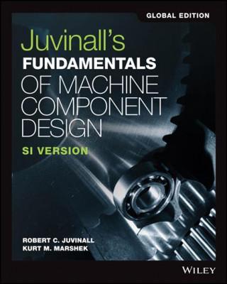 Juvinall's Fundamentals of Machine Component Design