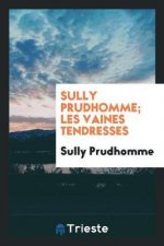 Sully Prudhomme; Les Vaines Tendresses