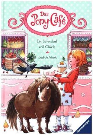 Das Pony-Café 03: Ein Schnabel voll Glück