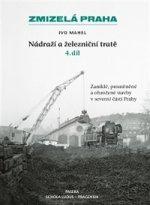 Zmizelá Praha Nádraží a železniční tratě 4.díl