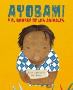 Ayobami Y El Nombre de Los Animales (Ayobami and the Names of the Animals) = Ayobami and the Names of the Animals