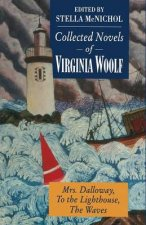 """Collected Novels of Virginia Woolf: """"Mrs.Dalloway"""", """"To the Lighthouse"""" and """"The Waves"""""""
