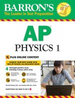 Barron's AP Physics 1: With Bonus Online Tests