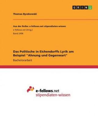 Das Politische in Eichendorffs Lyrik am Beispiel Ahnung und Gegenwart