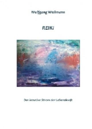 Reiki - Der kreative Strom der Lebenskraft