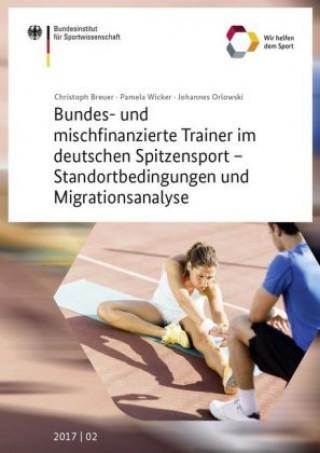 Bundes- und mischfinanzierte Trainer im deutschen Spitzensport - Standortbedingungen und Migrationsanalyse