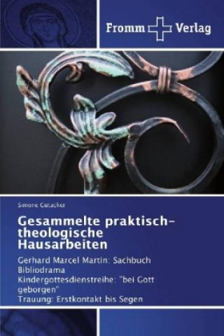 Gesammelte praktisch-theologische Hausarbeiten