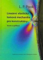 Lineární elastická lomová mechanika pro konstruktéry: Teorie a aplikace