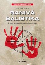 Ranivá balistika : technické, soudnělékařské a kriminalistické aspekty
