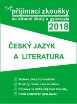 Tvoje přijímací zkoušky 2018 na střední školy a gymnázia ČESKÝ JAZYK A LITERATU
