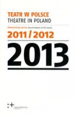 Teatr w Polsce / Theatre in Poland 2013