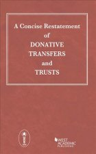 Concise Restatement of Donative Transfers and Trusts