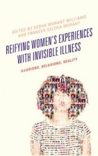 Reifying Women's Experiences with Invisible Illness