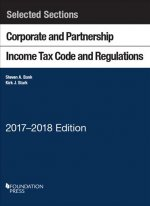 Selected Sections Corporate and Partnership Income Tax Code and Regulations, 2017-2018
