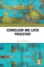 Iconoclasm and Later Prehistory