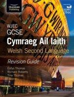 WJEC GCSE Cymraeg Ail Iaith Welsh Second Language: Revision Guide (Language Skills and Practice)