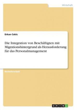 Die Integration von Beschäftigten mit Migrationshintergrund als Herausforderung für das Personalmanagement