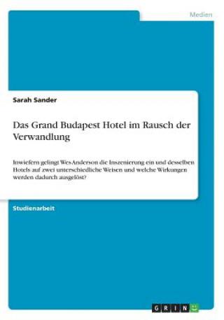 Das Grand Budapest Hotel im Rausch der Verwandlung