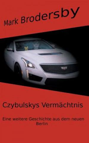 Czybulskys Vermachtnis