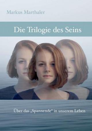 Trilogie des Seins