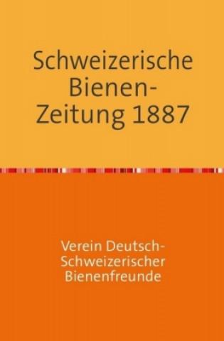 Schweizerische Bienenzeitung 10. Jahrgang