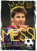 Messi Malý chlapec, ktorý sa stal veľkým futbalistom
