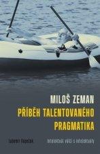 Miloš Zeman Příběh talentovaného pragmatika