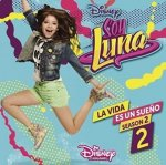 Soy Luna: La vida es un sueno. Staffel.2.2, 1 Audio-CD (International Version)
