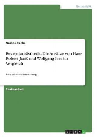Rezeptionsästhetik. Die Ansätze von Hans Robert Jauß und Wolfgang Iser im Vergleich