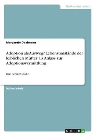 Adoption als Ausweg? Lebensumstände der leiblichen Mütter als Anlass zur Adoptionsvermittlung