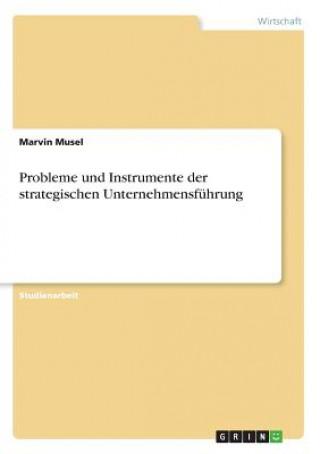 Probleme und Instrumente der strategischen Unternehmensführung