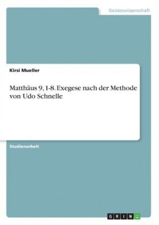 Matthäus 9, 1-8. Exegese nach der Methode von Udo Schnelle