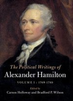 Political Writings of Alexander Hamilton  : Volume 1, 1767-1789