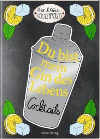 Du bist mein Gin des Lebens