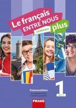 Le français ENTRE NOUS plus 1 UČ (A1.1)