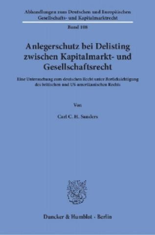 Anlegerschutz bei Delisting zwischen Kapitalmarkt- und Gesellschaftsrecht.